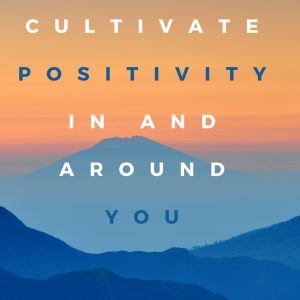 cultivate-positivity-in-and-around-you